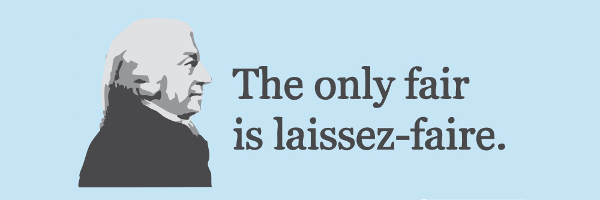 The Only Fair is Laissez Faire